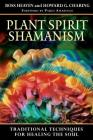 Plant Spirit Shamanism: Traditional Techniques for Healing the Soul Cover Image