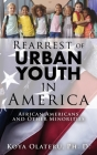 Rearrest of Urban Youth in America: African Americans and Other Minorities Cover Image