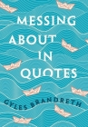Messing about in Quotes: A Little Oxford Dictionary of Humorous Quotations Cover Image