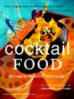 Cocktail Food: 50 Finger Foods with Attitude Cover Image