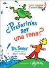 ¿Preferirías ser una rana? (Would You Rather Be a Bullfrog? Spanish Edition) (Bright & Early Books(R)) Cover Image