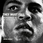 They Must Fall: Muhammad Ali and the Men He Fought Cover Image