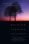 Walking Through Twilight: A Wife's Illness--A Philosopher's Lament Cover Image