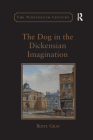 The Dog in the Dickensian Imagination (Nineteenth Century) Cover Image