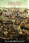 Pirates and the Lost Templar Fleet: The Secret Naval War Between the Knights Templar and the Vatican Cover Image