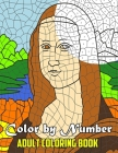 Color By Number Adult Coloring Book: Unique Color By Number Design for drawing and coloring Stress Relieving Designs for Adults Relaxation Creative Co Cover Image
