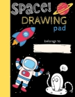 Space Drawing Pad: Drawing Books for Kids To Create Their Own Story, SPACE and ASTRONAUT Edition Cover Image