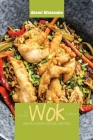 The Essential Wok Cookbook: Simple No-Fuss Recipes for Delicious Chinese Meals Cover Image
