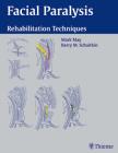 Facial Paralysis: Rehabilitation Techniques Cover Image