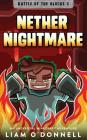 Nether Nightmare: An Unofficial Minecraft Adventure Cover Image