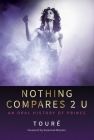 Nothing Compares 2 U: An Oral History of Prince  Cover Image