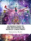 Introduction to the Metaphysic of Morals: Large Print Cover Image