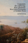 A Passion for Exploring New Countries: Matthew Flinders & George Bass Cover Image