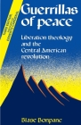 Guerrillas of Peace: Liberation Theology and the Central American Revolution Cover Image
