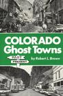 Colorado Ghost Towns: Past and Present Cover Image