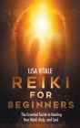 Reiki for Beginners: The Essential Guide to Healing Your Mind, Body, and Soul Cover Image