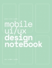 Mobile UI/UX Design Notebook: (Seafoam Green) User Interface & User Experience Design Sketchbook for App Designers and Developers - 8.5 x 11 / 120 P Cover Image