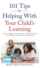 101 Tips For Helping With Your Child's Learning: Proven Strategies for Accelerated Learning and Raising Smart Children Using Positive Parenting Skills Cover Image