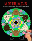 Animals Mandala Coloring For Adults And Kids: Mandala Coloring Book for Kids: Big Mandalas to Color for Relaxation and Stress Cover Image