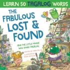 The Fabulous Lost & Found and the little mouse who spoke Tagalog: Laugh as you learn 50 Tagalog words with this fun, heartwarming bilingual English Ta Cover Image
