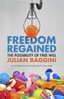 Freedom Regained: The Possibility of Free Will Cover Image