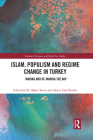 Islam, Populism and Regime Change in Turkey: Making and Re-Making the Akp Cover Image