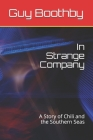 In Strange Company: A Story of Chili and the Southern Seas Cover Image