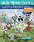 Quilt Block Genius, Expanded Second Edition: Over 300 Pieced Quilt Blocks to Make 1001 Blocks with No Math Charts Cover Image