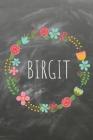 Birgit: Das linierte Notizbuch in ca. A5 Format für deinen Namen. Perfektes Geburtstagsgeschenk für Einfallslose im angesagten Cover Image