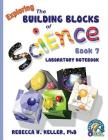 Exploring the Building Blocks of Science Book 7 Laboratory Notebook Cover Image