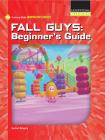 Fall Guys: Beginner's Guide Cover Image