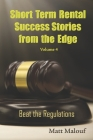 Short Term Rental Success Stories from the Edge Vol 4: Beat the Regualtions Cover Image