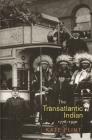 The Transatlantic Indian, 1776-1930 Cover Image