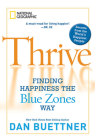 Thrive: Finding Happiness the Blue Zones Way Cover Image