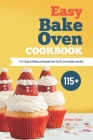 Easy Bake Oven Cookbook: 115+ Easy & Delicious Recipes that You'll Love to Bake and Eat Cover Image