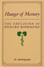 Hunger of Memory: The Education of Richard Rodriguez: An Autobiography Cover Image