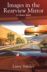 Images in the Rearview Mirror: A Glance Back Cover Image