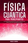 Física Cuántica Para Principiantes Cover Image