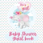 It's a Girl Shower Baby Guest Book: -Cute baby shower elephant-Includes Gift Tracker Log and Memory Picture Pages-Baby wishes Cover Image
