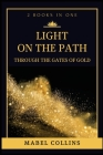 Light On The Path: Through The Gates Of Gold (2 BOOKS IN ONE) Cover Image