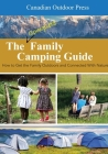 The Complete Family Camping Guide: A Grown-Ups Survival Manual Cover Image