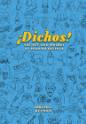 ¡dichos! the Wit and Whimsy of Spanish Sayings Cover Image