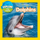 Explore My World Dolphins Cover Image
