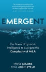Emergent: The Power of Systemic Intelligence to Navigate the Complexity of M&A Cover Image