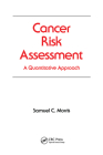 Cancer Risk Assessment: A Quantitative Approach (Occupational Safety and Health #20) Cover Image