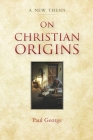 On Christian Origins Cover Image