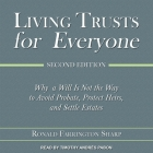 Living Trusts for Everyone Lib/E: Why a Will Is Not the Way to Avoid Probate, Protect Heirs, and Settle Estates (Second Edition) Cover Image