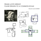 Frank Lloyd Wright: Plans Drawn to a Common Scale Cover Image