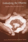 Embodying the Dharma: Buddhist Relic Veneration in Asia Cover Image