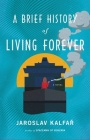 A Brief History of Living Forever Cover Image